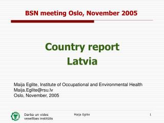 BSN meeting Oslo, November 2005