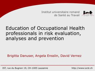 Education of Occupational Health professionals in risk evaluation, analyses and prevention