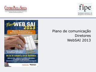 Plano de comunicação Diretores WebSAI 2013