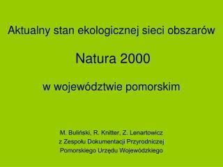 Aktualny stan ekologicznej sieci obszarów Natura 2000 w województwie pomorskim