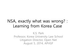 NSA, exactly what was wrong? : Learning from Korea Case