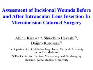 Assessment of Incisional Wounds Before and After Intraocular Lens Insertion In Microincision Cataract Surgery