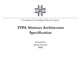 Foundation For Intelligent Physical Agents FIPA Abstract Architecture Specification