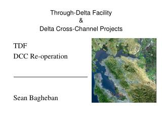 Through-Delta Facility &  Delta Cross-Channel Projects