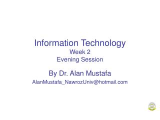 Information Technology Week 2 Evening Session