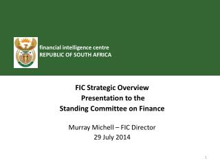 FIC Strategic Overview  Presentation to the  Standing Committee on Finance