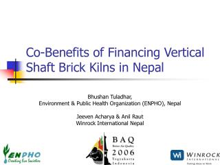 Co-Benefits of Financing Vertical Shaft Brick Kilns in Nepal