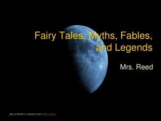 Fairy Tales, Myths, Fables, and Legends