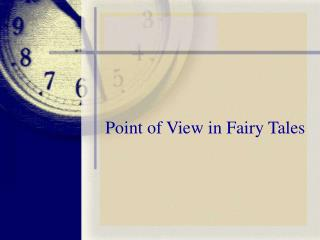 Point of View in Fairy Tales