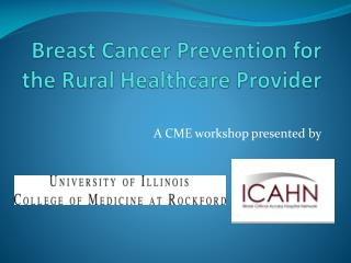 Breast Cancer Prevention for the Rural Healthcare Provider
