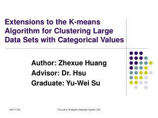 Extensions to the K-means Algorithm for Clustering Large Data Sets with Categorical Values