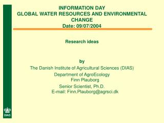 INFORMATION DAY GLOBAL WATER RESOURCES AND ENVIRONMENTAL CHANGE Date: 09/07/2004
