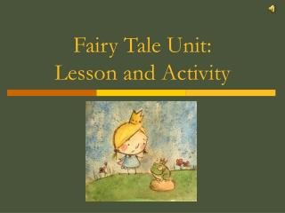 Fairy Tale Unit: Lesson and Activity