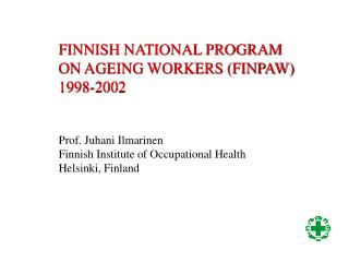 FINNISH NATIONAL PROGRAM ON AGEING WORKERS (FINPAW) 1998-2002