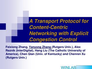 A Transport Protocol for Content-Centric Networking with Explicit Congestion Control