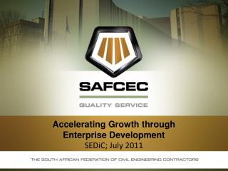 Accelerating Growth through Enterprise Development SEDiC ; July 2011