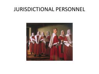 JURISDICTIONAL PERSONNEL