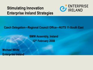 Stimulating Innovation Enterprise Ireland Strategies