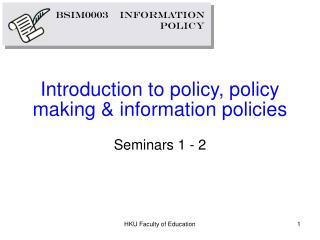 Introduction to policy, policy making & information policies