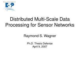 Distributed Multi-Scale Data Processing for Sensor Networks