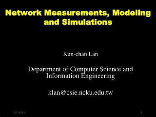 Network Measurements, Modeling and Simulations