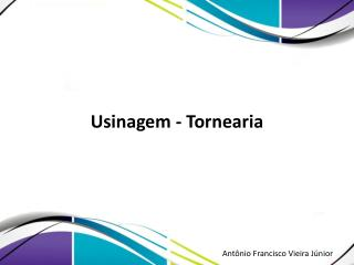 Usinagem - Tornearia
