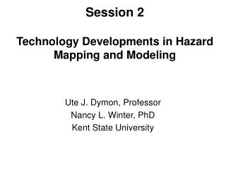 Session 2 Technology Developments in Hazard Mapping and Modeling