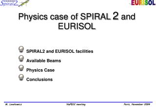 Physics case of SPIRAL  2  and EURISOL