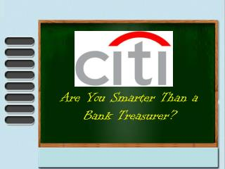 Are You Smarter Than a Bank Treasurer?
