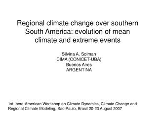 Regional climate change over southern South America: evolution of mean climate and extreme events