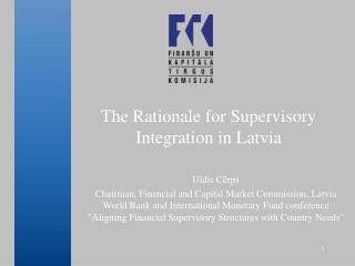 The Rationale for Supervisory Integration in Latvia