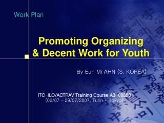 Promoting Organizing   & Decent Work for Youth