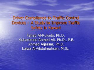Driver Compliance to Traffic Control Devices   A Study to Improve Traffic Safety in Kuwait
