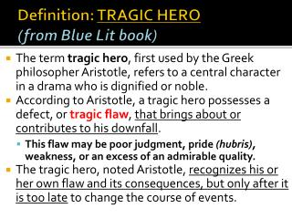 Definition:  TRAGIC HERO (from Blue Lit book)