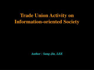 Trade Union Activity on  Information-oriented Society