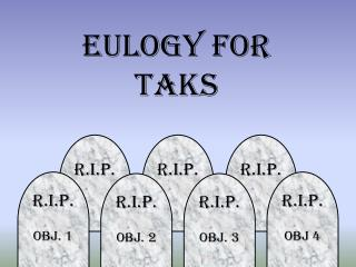 Eulogy for TAKS