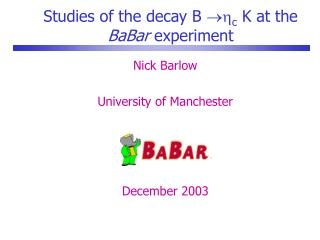 Studies of the decay B   c  K at the  BaBar  experiment