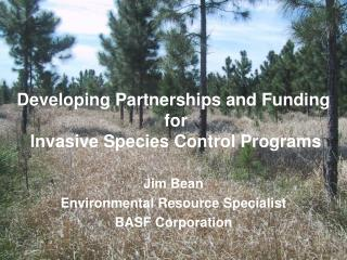 Developing Partnerships and Funding  for  Invasive Species Control Programs