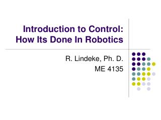 Introduction to Control: How Its Done In Robotics