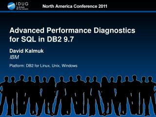 Advanced Performance Diagnostics for SQL in DB2 9.7