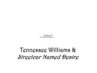 Tennessee Williams &  Streetcar Named Desire