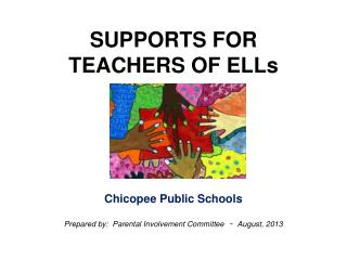 SUPPORTS FOR TEACHERS OF ELLs