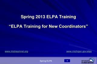 "Spring 2013 ELPA Training  ""ELPA Training for New Coordinators"""