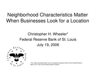 Neighborhood Characteristics Matter When Businesses Look for a Location
