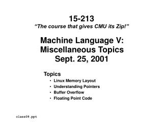 Machine Language V: Miscellaneous Topics Sept. 25, 2001