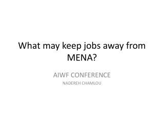 What may keep jobs away from MENA?