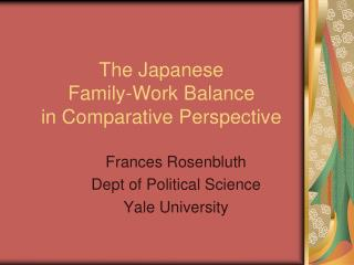 The Japanese  Family-Work Balance  in Comparative Perspective