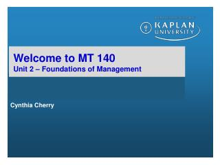 Welcome to MT 140 Unit 2 – Foundations of Management