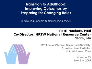 Transition to Adulthood:  Improving Outcomes by  Preparing for Changing Roles