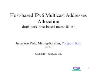 Host-based IPv6 Multicast Addresses Allocation draft-park-host-based-mcast-01.txt